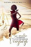 'Su nombre es libertad y en su corazón hay venganza': Novela #1