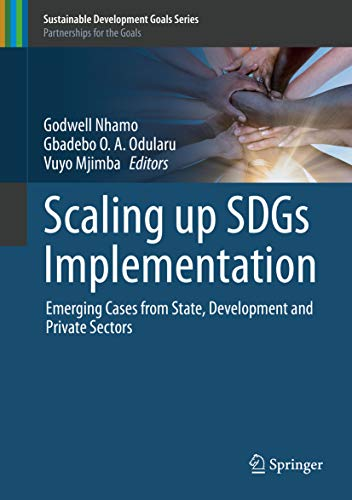 Scaling up SDGs Implementation: Emerging Cases from State, Development and Private...