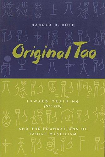 Original Tao: Inward Training (Nei-yeh) and the Foundations of Taoist Mysticism (Translations from the Asian Classics)