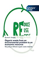 Organic waste from an environmental problem to an economic resource