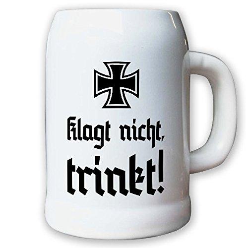 Krug/Bierkrug 0,5l - Klagt nicht, trinkt! EK Alt deutsch Feiern Party Reservist Kampftrinker Bier #12046