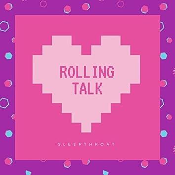 Rolling Talk