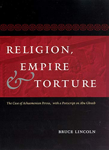 Price comparison product image Religion,  Empire,  and Torture: The Case of Achaemenian Persia,  with a Postscript on Abu Ghraib