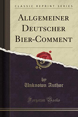 Allgemeiner Deutscher Bier-Comment (Classic Reprint)