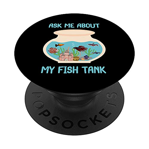 Aquarist & Fish Keeping Gift - Ask Me About My Fish Tank PopSockets Swappable PopGrip