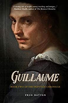 Guillaume (The Triptych Chronicle Book 2) by [Prue Batten]