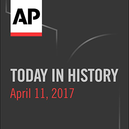Today in History: April 11, 2017 cover art