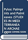 Pylos: Palmprints and Palmleaves (Studies in Mediterranean Archaeology Pocket Book)