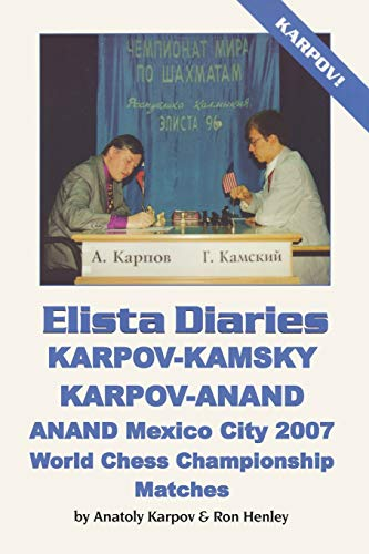 ELISTA DIARIES: Karpov-Kamsky, Karpov-Anand, Anand Mexico City 2007 World Chess Championship Matches