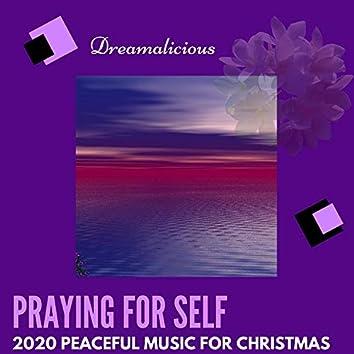 Praying For Self - 2020 Peaceful Music For Christmas