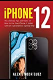 iPhone 12: The Ultimate Tips and Tricks on How to Use Your iPhone 12 Series with iOS 14 in the Best Optimal Way