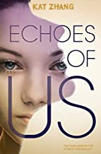 Echoes of Us (Hybrid Chronicles) by Kat Zhang (2014-09-16)