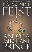 Rise of a Merchant Prince (The Serpentwar Saga, Book 2): Serpentwar Saga Bk. 2 by Feist, Raymond E. (2009) Paperback