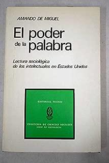 El poder de la palabra: Lectura sociológica de los intelectuales en Estados Unidos (Serie de sociología) (Spanish Edition)