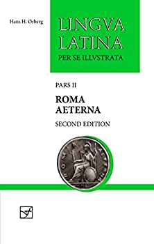 Roma Aeterna  Second Edition with Full Color Illustrations  Lingua Latina   Latin Edition