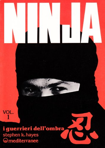 Ninja. I guerrieri dell'Ombra (Vol. 1)