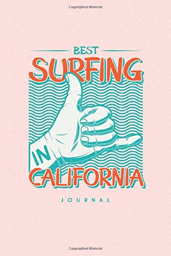 Best Surfing California Journal: NEW 120-Page Lined Notebook 6x9 | Vintage Surfing (Retro Surf Posters, Band 1)