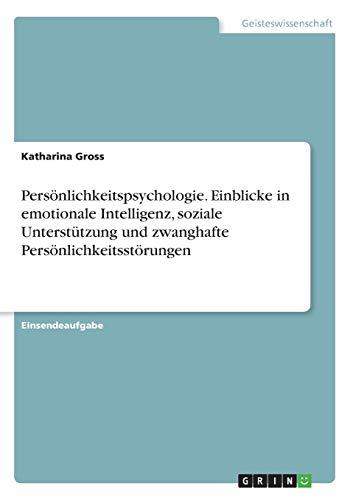 Persönlichkeitspsychologie. Einblicke in emotionale Intelligenz, soziale Unterstützung und zwanghafte Persönlichkeitsstörungen