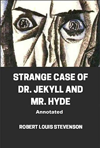 Strange Case of Dr. Jekyll and Mr. Hyde Annotated (English Edition)