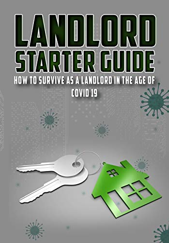 Landlord Starter Guide: How to survive as a landlord in the age of COVID-19 (English Edition)