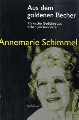 Aus dem goldenen Becher: Türkische Gedichte aus sieben Jahrhunderten
