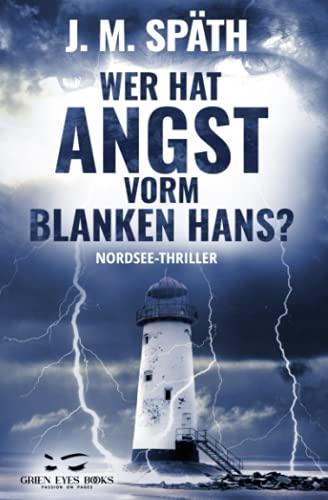 Wer hat Angst vorm Blanken Hans: Nordsee-Thriller