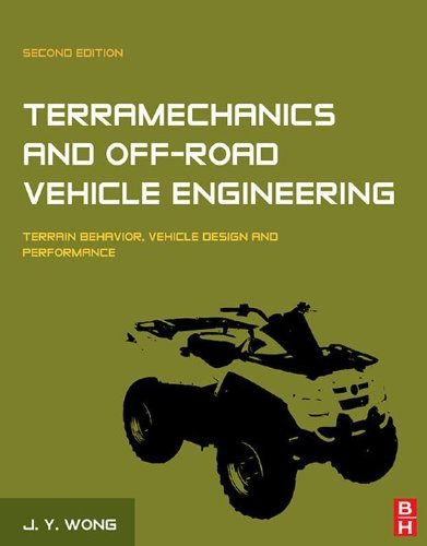 Terramechanics and Off-Road Vehicle Engineering: Terrain Behaviour, Off-Road Vehicle Performance and Design (English Edition)
