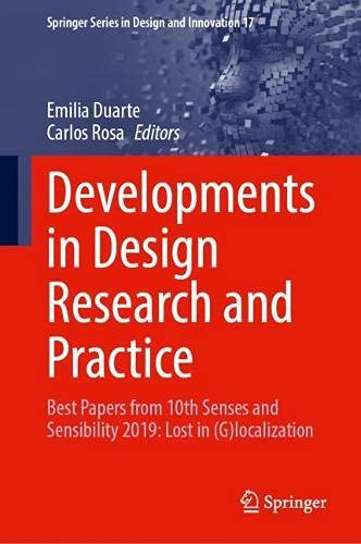 Desarrollos en la investigación y la práctica del diseño: Los mejores documentos de 10th Senses and Sensibility 2019: Lost in (G)localization (Serie Springer en Diseño e...