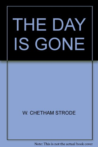 THE DAY IS GONE