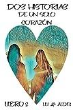 Dos Historias de un solo Corazón: Libro Dos