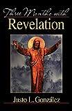 Three Months with Revelation