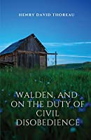 Walden, and On The Duty Of Civil Disobedience: Walden is a reflection upon simple living in natural surroundings. On The Duty Of Civil Disobedience is a transcendentalist essay arguing that individuals should not permit governments to overrule or atrophy