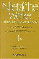 Nietzsche Werke: Kritische Gesamtausgabe (Nachgelassene Aufzeichnungen : Herbst 1864-Fruhjahr 1868)