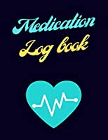Medication Log Book: Week Daily Medication Chart Book -Monday to Sunday Medication Record Book- Log Book for Medical Records, Doctor Appointments,Prescription Medicines, and Health Journal.