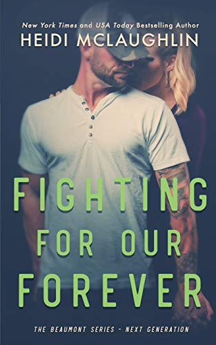 Fighting For Our Forever: 4 (The Beaumont Series: Next Generation)