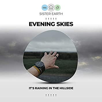 ! ! ! ! ! Evening Skies It's Raining in the Hillside ! ! ! ! !