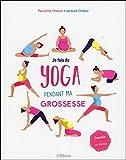 Je fais du yoga pendant ma grossesse - Enceinte & en forme
