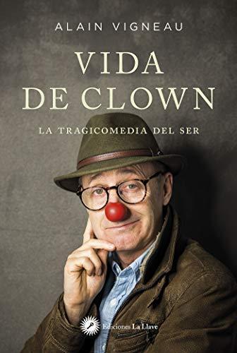 Vida de clown: La tragicomedia del ser
