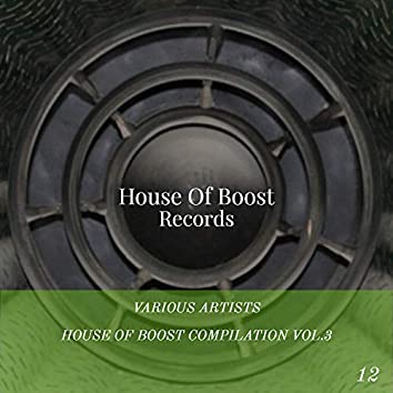 House Of Boost Compilation Vol.3