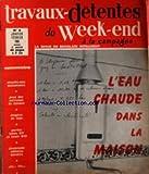 TRAVAUX DETENTES DU WEEK END A LA CAMPAGNE [No 8] du 01/01/1968 - L'EAU CHAUDE DANS LA MAISON - CHAUFFE-EAU INSTANTANES - POSE DES CARREAUX DE FAIENCE - ETAGERE DE COIN - PORTES LOUIS XV ET LOUIS XVI - ELECTRICITE SCHEMAS LUMIERE