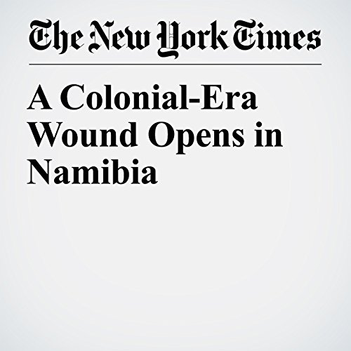 A Colonial-Era Wound Opens in Namibia copertina