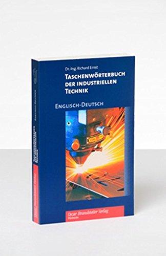 Wörterbuch der industriellen Technik / Taschenwörterbuch der industriellen Technik. Englisch-Deutsch