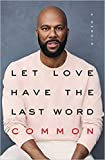 [By Common] Let Love Have the Last Word: A Memoir [2019]-[Hardcover] Best selling book for|Social Activist...