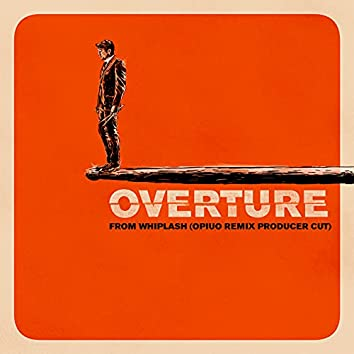 """Overture (Music from """"Whiplash"""" / Opiuo Remix Producer Cut)"""