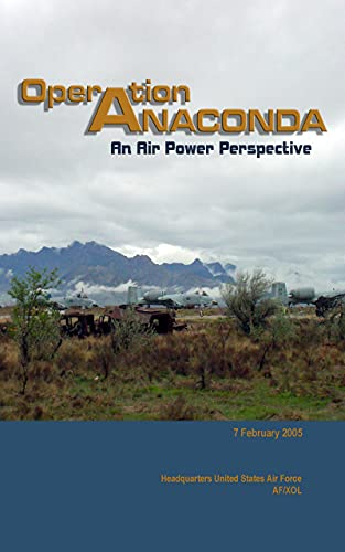 Operation Anaconda: An Air Power Perspective (English Edition)