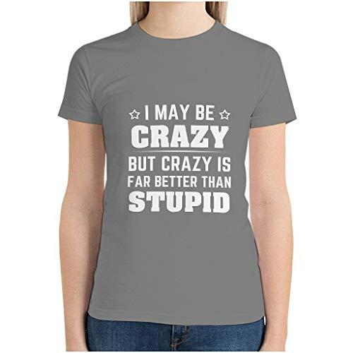 I May Be Crazy 3D stampa digitale manica corta girocollo t-shirt per unisex Grigio M