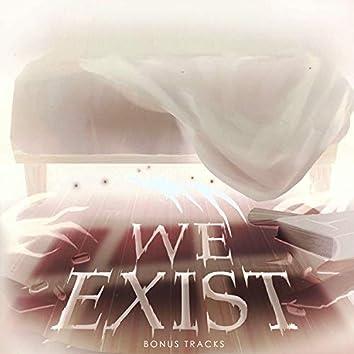 We Exist (Bonus Track) [s]