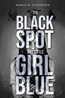 The Black Spot and Little Girl Blue