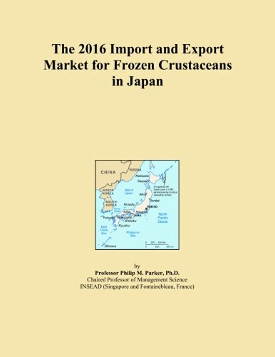 The 2016 Import and Export Market for Frozen Crustaceans in Japan