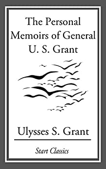 The Personal Memoirs of General U. S. by [Ulysses S. Grant]
